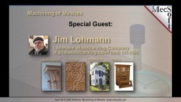 Jim Lohmann at MecSoft's April 2018 AMS Webinar, Machining 3D Meshes in RhinoCAM from ZBrush