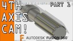 Fusion 360 4th Axis CAM Tutorial - Part 1 FF97